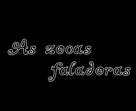 AS ZOCAS FALADORAS