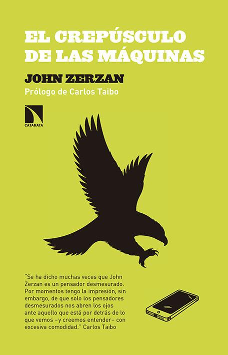 'El crepúsculo de las máquinas', de John Zerzan