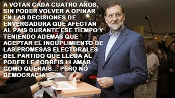 Rajoy eres tan hijo de puta que cuando te mueras el diablo quedará en paro: