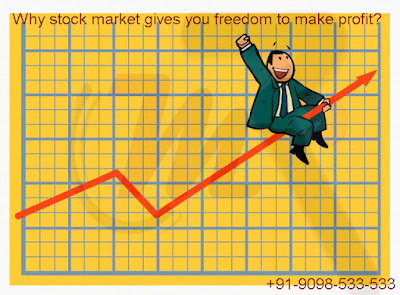 Why stock market gives you freedom to make profit?