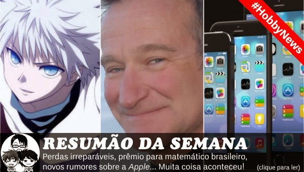 Pocket Hobby - http://www.pockethobby.com - #HobbyNews - Artur Ávila, Hunter x Hunter, iPhone 6, Robin Williams e muito mais!