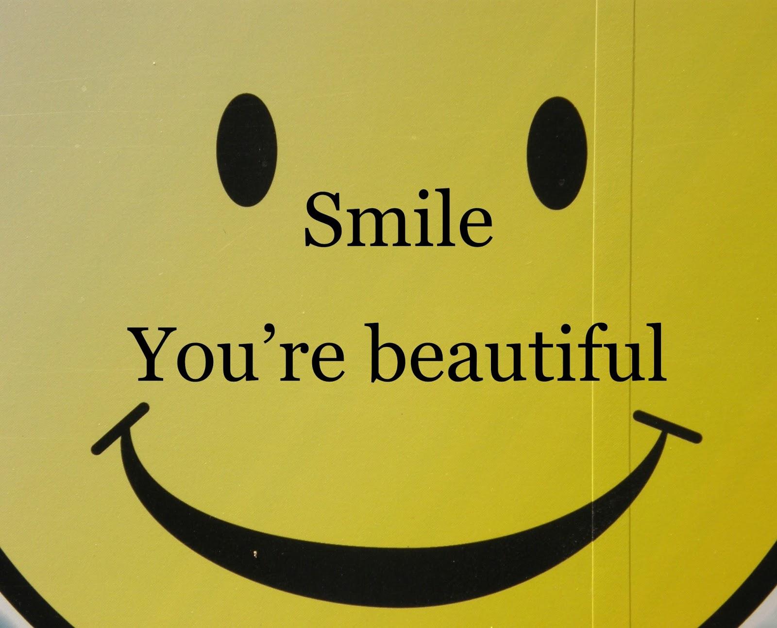 Smile, You're Beautiful... ~ Brilliant Bitchin'