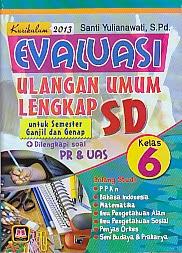 Judul Buku : EVALUASI ULANGAN UMUM LENGKAP SD KELAS 6 KURIKULUM 2013 Pengarang : Santi Yulianawati, S.Pd Penerbit : Pustaka Setia
