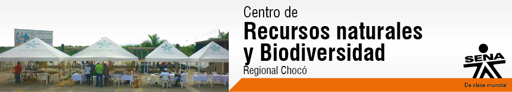 Centro de Recursos Naturales, Industria y Biodiversidad-SENA Regional Choc