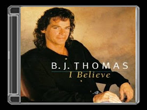 BJ THOMAS - I BELIEVE