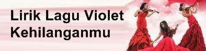 Lirik Lagu Violet - Kehilanganmu