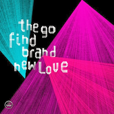 the-go-find-brand-new-love The Go Find – Brand New Love