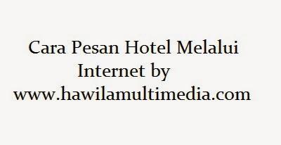 Cara Pesan Hotel Lewat Internet