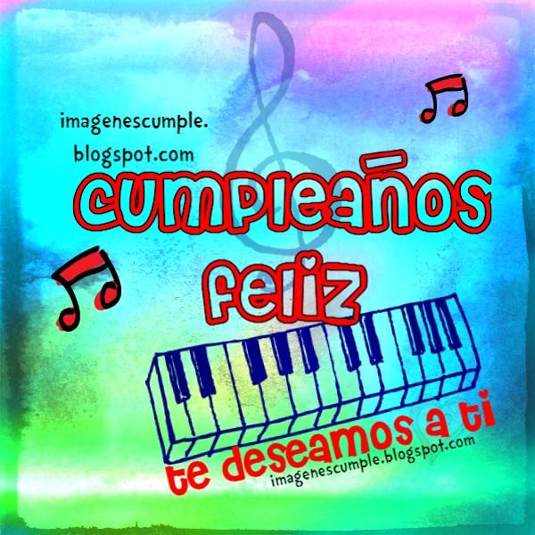 tarjeta de cumpleaños feliz te deseamos a ti, imagen con mensaje de cumpleaños. Postal gratis de cumple con figuras musicales.