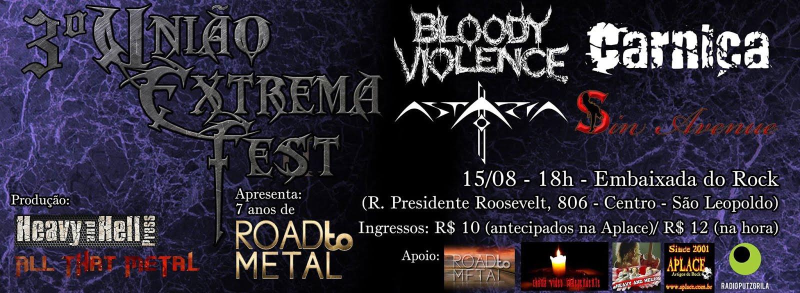 3° UNIÃO EXTREMA FEST APRESENTA: 7 ANOS DE ROAD TO METAL!