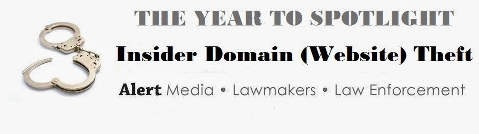 The Year to Spotlight Insider Domain Theft (Website Theft): Alert Media, Lawmakers, Law Enforcement