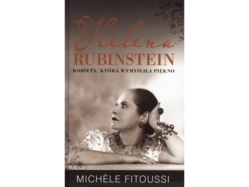 Do poczytania: Michèle Fitoussi – Helena Rubinstein. Kobieta, która wymyśliła piękno