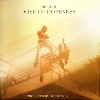 Kid Cudi – Dose Of Dopeness Lyrics | Letras | Lirik | Tekst | Text | Testo | Paroles - Source: musicjuzz.blogspot.com
