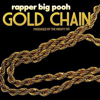 Rapper Big Pooh – Gold Chain Lyrics