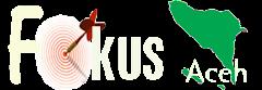 Fokus Aceh