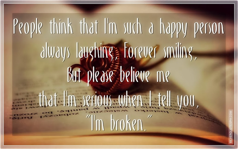 I'm Broken, Picture Quotes, Love Quotes, Sad Quotes, Sweet Quotes, Birthday Quotes, Friendship Quotes, Inspirational Quotes, Tagalog Quotes