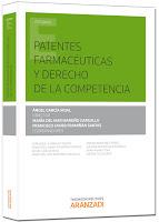 Patentes Farmacéuticas y Derecho de la Competencia. Disponible en Libreria Cilsa de Alicante.
