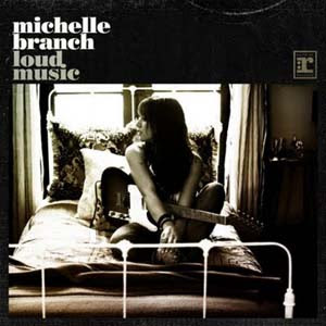 Michelle Branch - Loud Music Lyrics | Letras | Lirik | Tekst | Text | Testo | Paroles - Source: mp3junkyard.blogspot.com