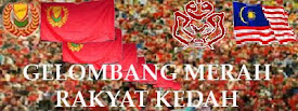 GELOMBANG MERAH RAKYAT KEDAH !!