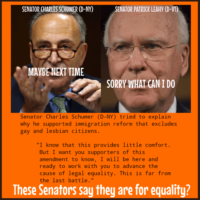 Senator Charles Schumer (D-NY) and Senator Patrick Leahy (R-VT)  screwed the gay community.