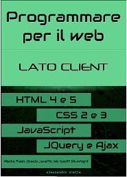 Programmare per il web, lato client (HTML, CSS, JavaScript, jQuery, Ajax) - eBook