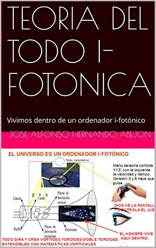 """Libro """"TEORÍA DEL TODO I-FOTÓNICA"""""""