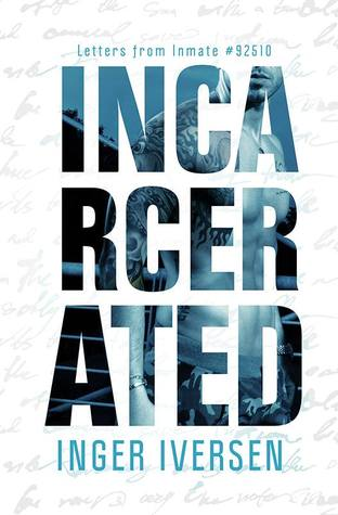 Review: Incarcerated by Inger Iversen