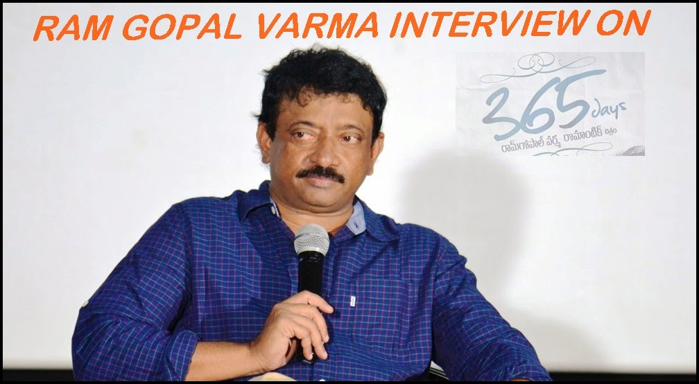 Ram Gopal Varma Interview about 365 Days-Rgv Interviews,Rgv Sensational Interview on 365 Days-Rgv movie details about 365 ,Rgv new films,Rgv Telugucinemas.in Interview
