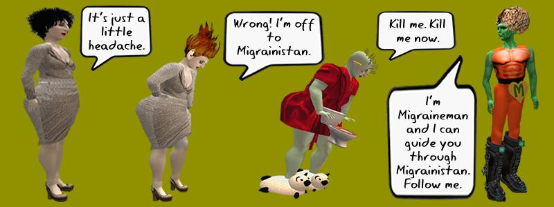 Migraineman in Migrainistan
