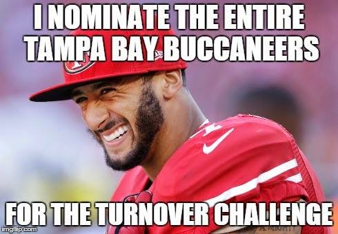 I nominate the entire Tampa bay buccaneers for the turnover challenge