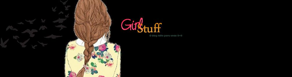 - Girl Stuff