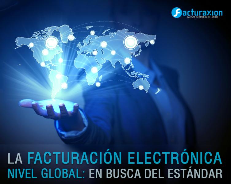 La facturación electrónica a nivel global: en busca del estándar