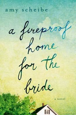 A Fireproof Home for the Bride by Amy Scheibe