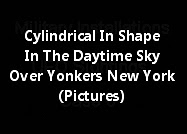 Cylindrical In Shape In The Daytime Sky Over Yonkers New York (Pictures)