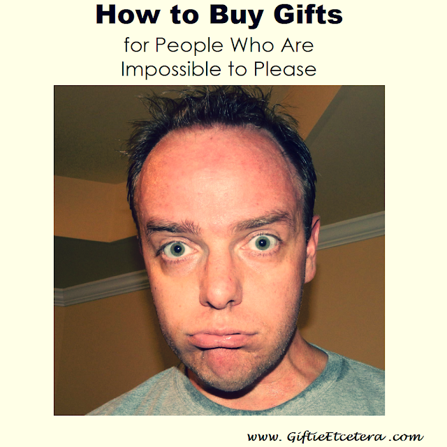 impossible to please; gift recipient; gift guide