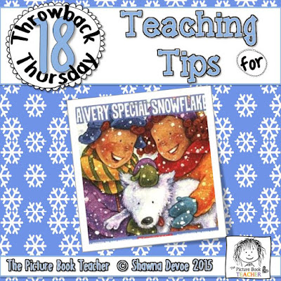 TBT 18 Teaching Tips for the book A Very Special Snowflake by The Picture Book Teacher.