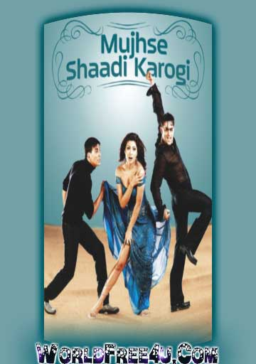 Poster Of Bollywood Movie Mujhse Shaadi Karogi (2004) 300MB Compressed Small Size Pc Movie Free Download worldfree4u.com