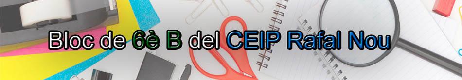 Bloc de 6è B del CEIP Rafal Nou