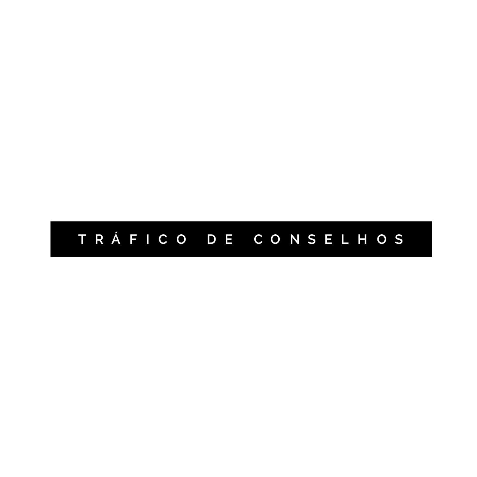 Tráfico de Conselhos