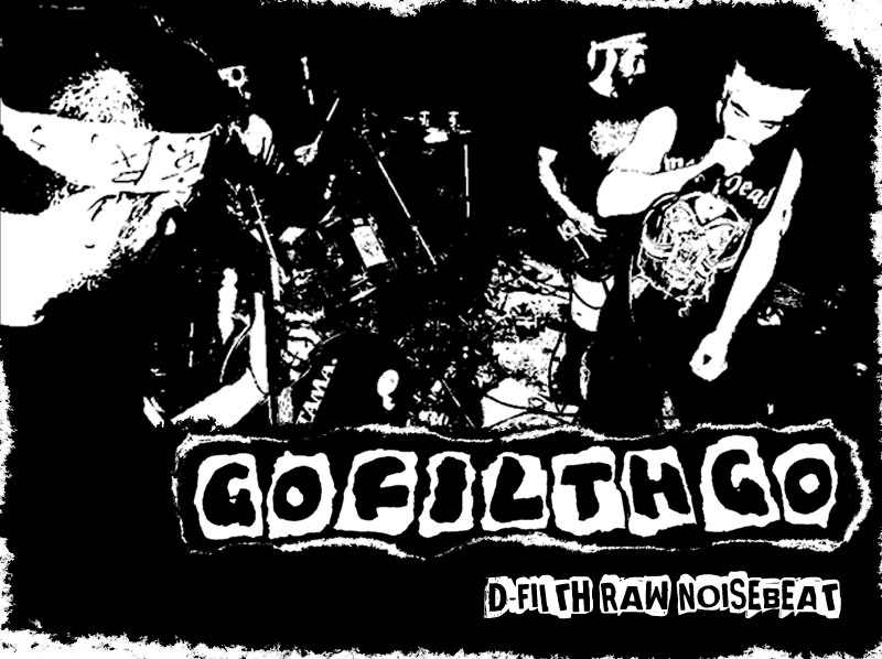 Go Filth Go // raw noise d-beat