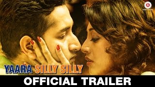 Yaara Silly Silly – Trailer 2 _ UNCENSORED And BOLD Version _ 6th November, 2015