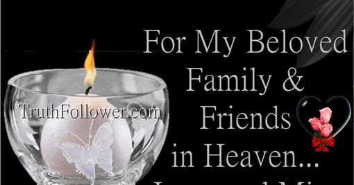 miss my beloved family friends in heaven
