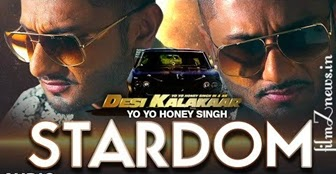 Stardom Lyrics from Desi Kalakaar - Honey Singh