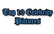 Top 10 Celebrity Pictures