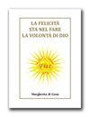 "Per Suo Volere sarà chiamata ""Casa Margherita"" .verrà consacrata alla Divina Volontà."