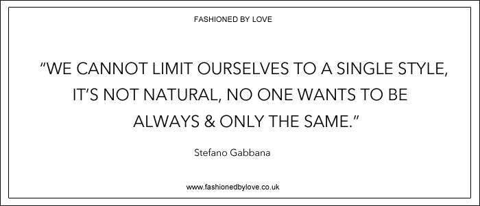 via fashioned by love | best fashion & style quotes | Stefano Gabbana