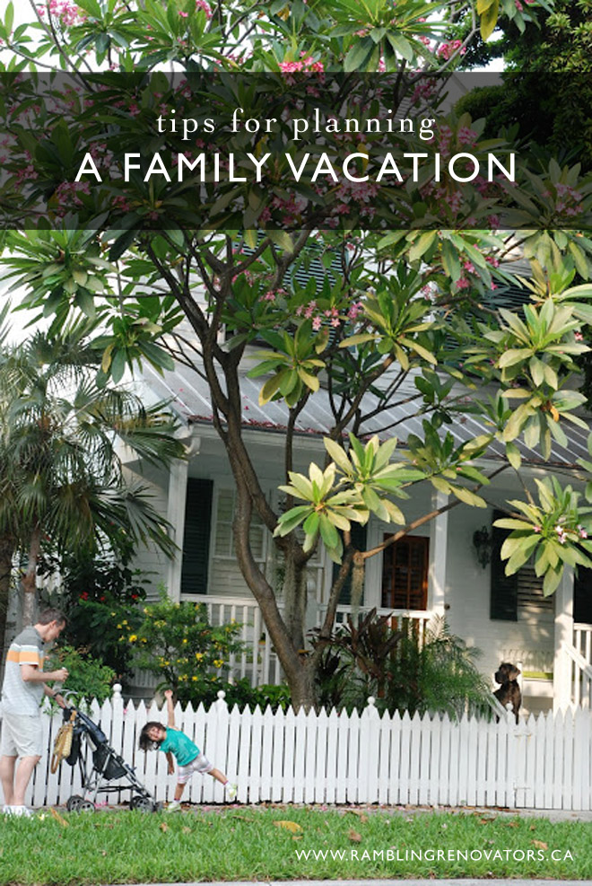 Tips for planning a family vacation | Ramblingrenovators.ca