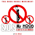 "Mr Hood drops off a fresh joint titled, ""S.O.S"""