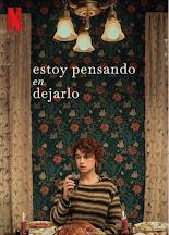 ESTOY PENSANDO EN DEJARLO (CHARLIE KAUFMANN, 2019): Fantasía y realidad en el trastorno psíquico.