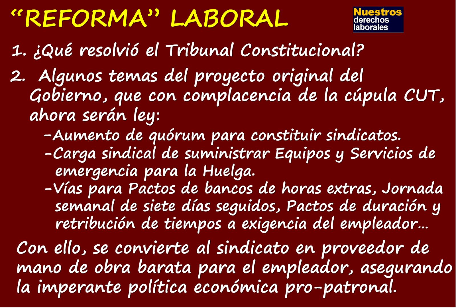 """""""Reforma"""" laboral, lo que el Gobierno y su cúpula CUT no dicen."""